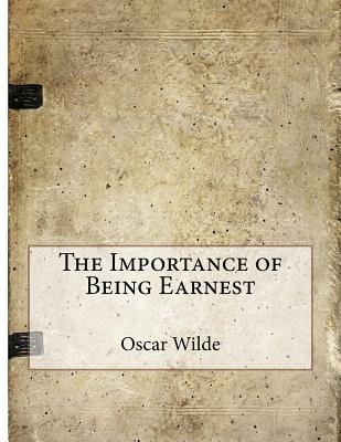 the importance of being ernest by oscar wilde essay Starting an essay on oscar wilde's the importance of being earnest organize your thoughts and more at our handy-dandy shmoop writing lab.