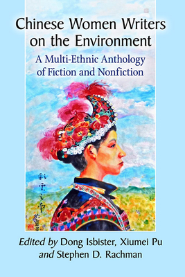 Chinese Women Writers on the Environment: A Multi-Ethnic Anthology of Fiction and Nonfiction Cover Image