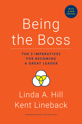 Being the Boss, with a New Preface: The 3 Imperatives for Becoming a Great Leader cover