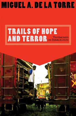 Trails of Hope and Terror: Testimonies on Immigration Cover Image