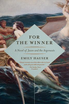 For the Winner: A Novel of Jason and the Argonauts Cover Image