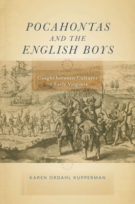 Pocahontas and the English Boys: Caught Between Cultures in Early Virginia Cover Image