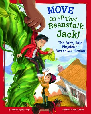 Move on Up That Beanstalk, Jack!: The Fairy-Tale Physics of Forces and Motion Cover Image