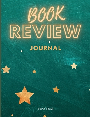 Book Review Journal: Great Book Review for Readers I A Notebook And Organizer For Book Lovers I Reviews And Ratings Journal For Books, 111 Cover Image