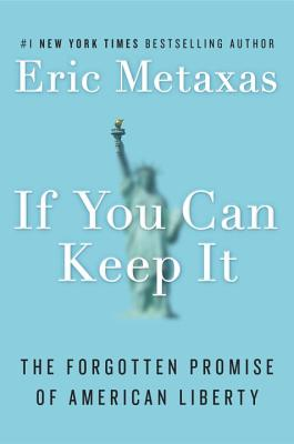 If You Can Keep It: The Forgotten Promise of American Liberty Cover Image