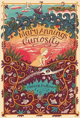 Mary Annings Curiosity by Monica Kulling