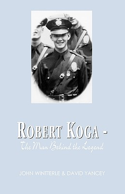 Robert Koga - The Man Behind the Legend Cover Image