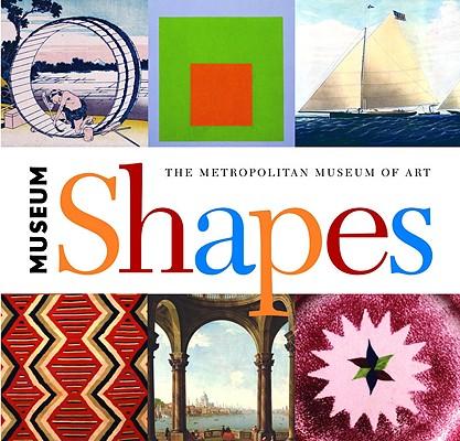 Cover for Museum Shapes (Metropolitan Museum of Art #3)