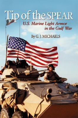 Tip of the Spear: U.S. Marine Light Armor in the Gulf War Cover Image