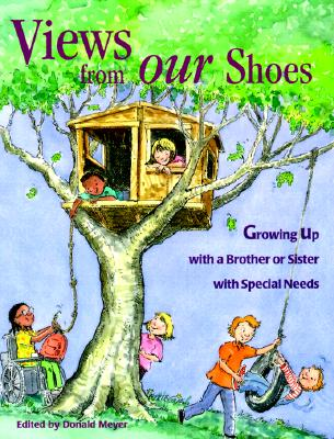 Views from Our Shoes: Growing Up with a Brother or Sister with Special Needs Cover Image