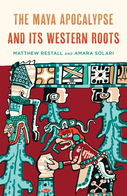 The Maya Apocalypse and Its Western Roots Cover Image