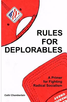 Rules for Deplorables: A Primer for Fighting Radical Socialism Cover Image