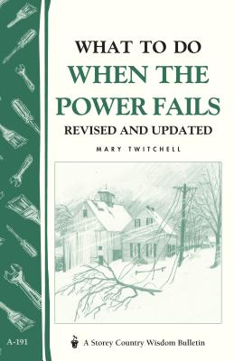 What to Do When the Power Fails: Storey's Country Wisdom Bulletin A-191 Cover Image