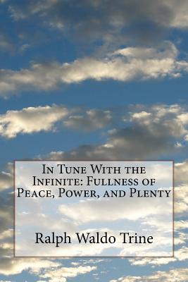 In Tune With the Infinite: Fullness of Peace, Power, and Plenty Cover Image