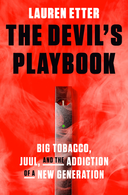 The Devil's Playbook: Big Tobacco, Juul, and the Addiction of a New Generation Cover Image