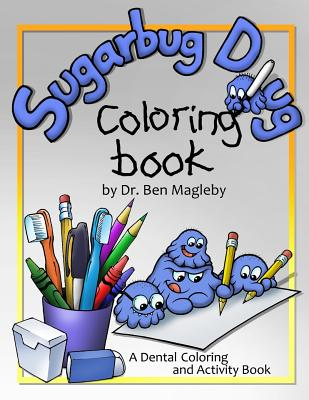 Sugarbug Doug Coloring Book: A Dental Coloring and Activity Book Cover Image