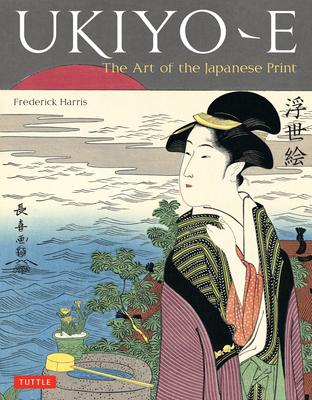 Ukiyo-E: The Art of the Japanese Print Cover Image