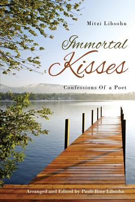 Cover for Immortal Kisses Confessions of a Poet