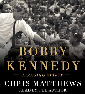 Bobby Kennedy: A Raging Spirit Cover Image
