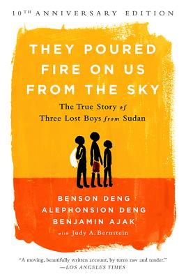 They Poured Fire on Us From the Sky: The True Story of Three Lost Boys from Sudan Cover Image