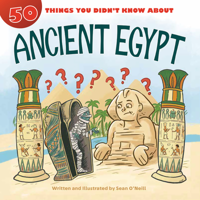 50 Things You Didn't Know about Ancient Egypt Cover Image