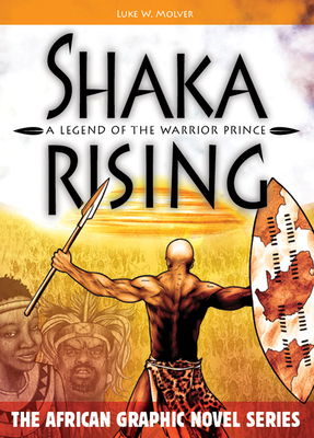 Shaka Rising: A Legend of the Warrior Prince (African Graphic Novel) Cover Image