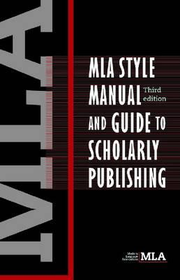 MLA Style Manual and Guide to Scholarly Publishing (MLA Style Manual (Paperback Large Print)) Cover Image