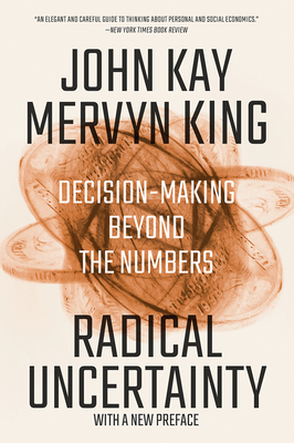 Radical Uncertainty: Decision-Making Beyond the Numbers Cover Image