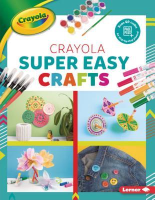 Crayola (R) Super Easy Crafts Cover Image