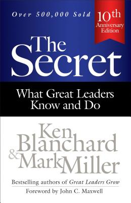 The Secret: What Great Leaders Know and Do Cover Image