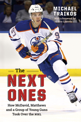 The Next Ones: How McDavid, Matthews and a Group of Young Guns Took Over the NHL Cover Image