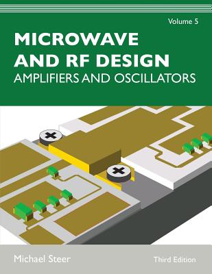 Microwave and RF Design, Volume 5: Amplifiers and Oscillators Cover Image