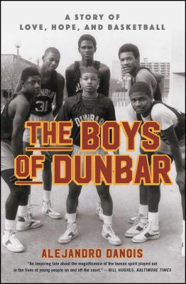 The Boys of Dunbar: A Story of Love, Hope, and Basketball Cover Image