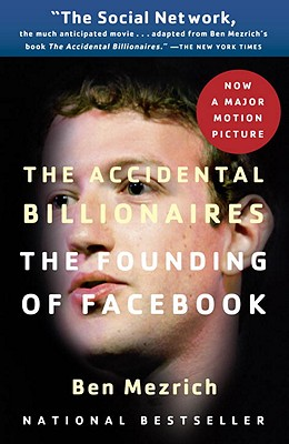 The Accidental Billionaires: The Founding of Facebook: A Tale of Sex, Money, Genius and Betrayal Cover Image