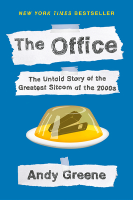 The Office: The Untold Story of the Greatest Sitcom of the 2000s: An Oral History Cover Image
