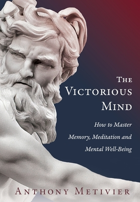 The Victorious Mind: How to Master Memory, Meditation and Mental Well-Being Cover Image