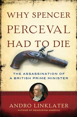 Why Spencer Perceval Had to Die Cover