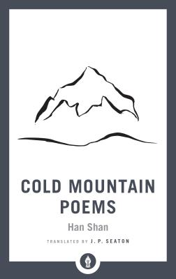 Cold Mountain Poems: Zen Poems of Han Shan, Shih Te, and Wang Fan-chih (Shambhala Pocket Library) Cover Image