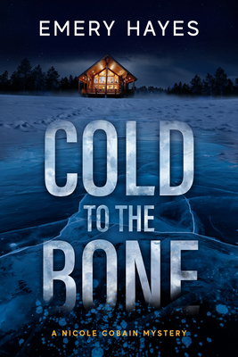 Cold to the Bone: A Nicole Cobain Mystery Cover Image