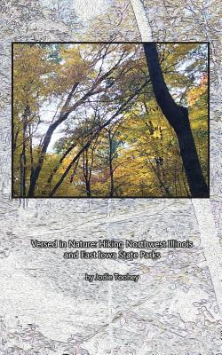 Versed in Nature: Hiking Northwest Illinois and East Iowa State Parks Cover Image