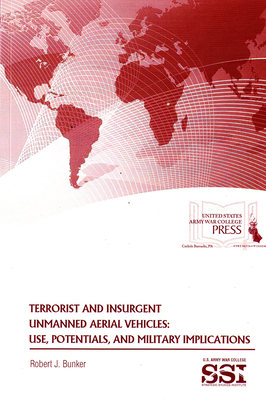 Terrorist and Insurgent Unmanned Aerial Vehicles: Use, Potentials, and Military Implications Cover Image