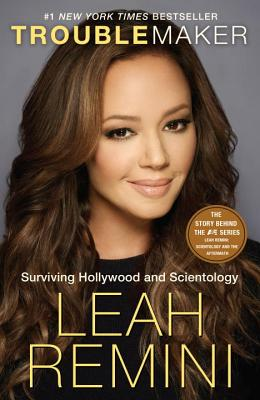Troublemaker: Surviving Hollywood and Scientology Cover Image