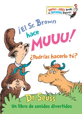 ¡El Sr. Brown hace Muuu! ¿Podrías hacerlo tú? (Mr. Brown Can Moo! Can You? Spanish Edition) (Bright & Early Books(R)) Cover Image