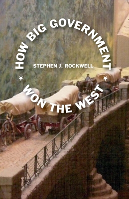 How Big Government Won the West Cover Image