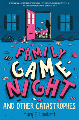 Family Game Night And Other Catastrophies by Mary E. Lambert
