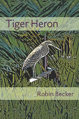 Tiger Heron (Pitt Poetry Series) Cover Image