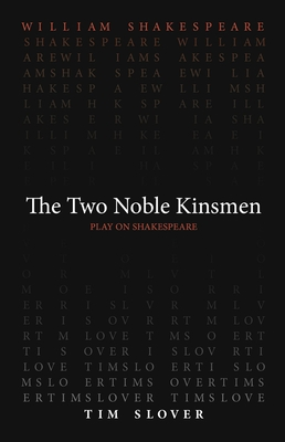 The Two Noble Kinsmen (Play on Shakespeare) Cover Image
