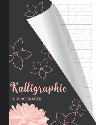 Kalligraphie Übungsblätter: Übungsheft für kreatives Schönschreiben - Vorlage mit extra feinen Linien und Standard 55 Grad Winkel Schräge für perf Cover Image