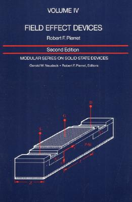 Field Effect Devices: Volume IV (Modular Series on Solid State Devices #4) Cover Image