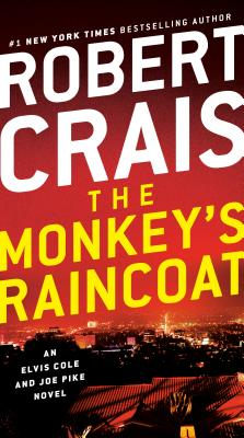 The Monkey's Raincoat: An Elvis Cole and Joe Pike Novel Cover Image